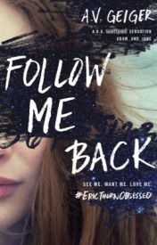 Follow Me Back [COMPLETE - BEING PUBLISHED] by adam_and_jane