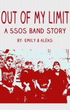 Out of my Limit (5SOS) by 5saucekeepCALM