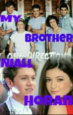 My Brother Niall Horan by Baerbi