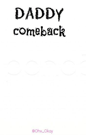 Daddy comeback. [Larry, Camren]