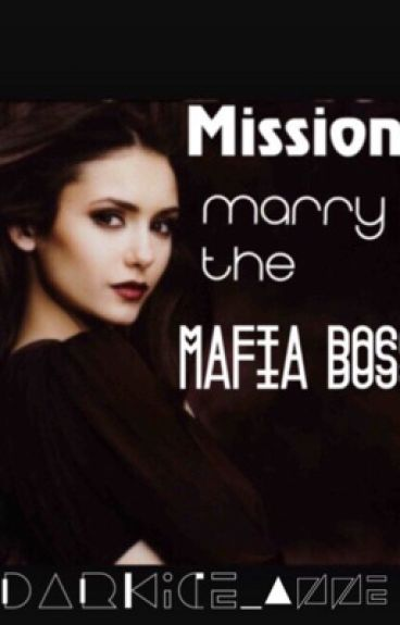 Mission: Marry the Mafia Boss