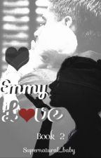 Emmy Love (Sequel to Ace Love) by Supernatural_baby