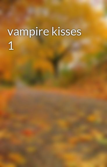 vampire kisses 1 by soul_08