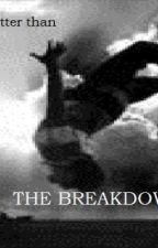 The Breakdown by Penguinpizza