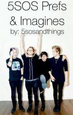 5SOS prefs/imagines! by 5sosandthings