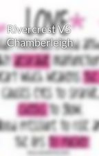Rivercrest VS Chamberleigh by ricurita