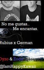 No me gustas...me encantas.(Rubius y German) by DyZWeon