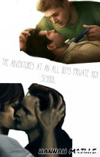 The Adventures At An All Boys Private High School (Sabriel&Destiel AU) #Wattys2015 by AngelTimelord