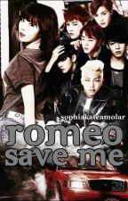 ROMEO save ME by Tearteeen