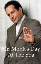 Mr. Monk's Day At The Spa by Tweeba0217