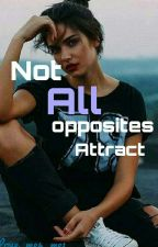 Not All Opposites Attract by love_me4_me1