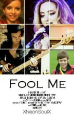 Fool Me. [Harry Styles One Shot] by LittleTroubleX