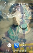 Strangers and Stoners by oceanboy420