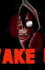 Wake Up! { Jeff The Killer x Reader fanfiction } by tbhbaka