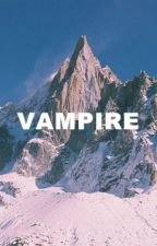 VAMPIRE by zaynmonds