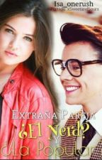 Una extraña pareja, El nerd y la popular? (harry styles) by Isa_onerush