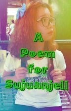 A Poem for Sujuanjell by ForeverGreenaholic