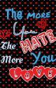 The more you HATE the more you LOVE!!! by laurmay16
