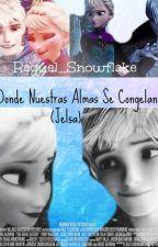 Donde Nuestras Almas Se Congelan (Jelsa) ❄ (Terminada) by MusicPrincess3