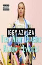 The New Classic album by Iggy Azalea (lyrics) by Jayron_Dee