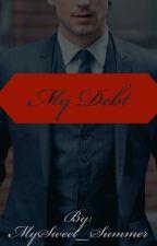 My Debt by MySweet_Summer