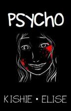 Psycho by kishie_elise