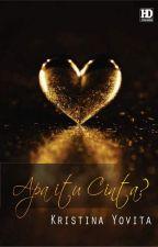 Apa itu Cinta by KristinaYovita