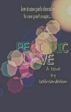 Periodic Love by GoblinsandHelium