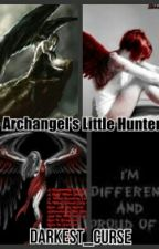 Archangel's Little hunter by Darkest_curse