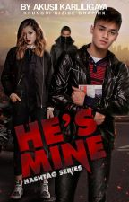 Hashtag Series:He's Mine (Ronnie Alonte) by akusii_karliligaya