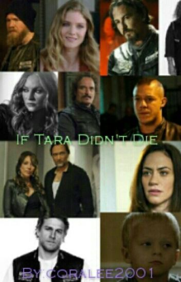 Sons of Anarchy If Tara didn't die