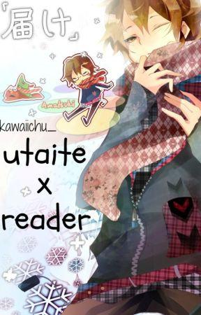 UTAITE X READER || ONE SHOTS  by fantasysheep