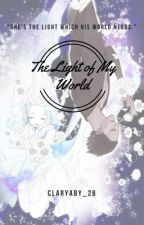 The Light of My World (Sequel to Innocent Smile of Mine) by ClaryAby_26
