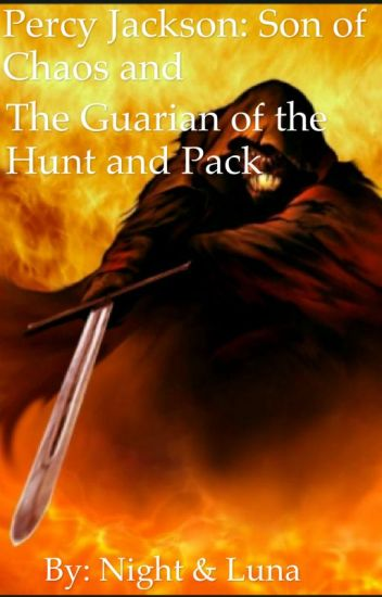 Percy Jackson: Son of Chaos and Guardian of the Pack and Hunt     (Book 1)