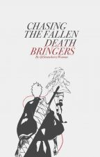 Chasing The Fallen Death Bringers by StrawberryWoman