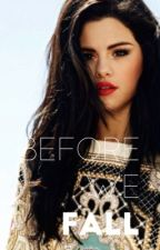 Before we fall *EDITING by DemiXoXo69
