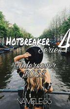 Hotbreaker's Series 4: Undercover Boss  by NamelessAko