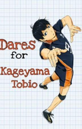 Dares for Kageyama Tobio by Kageyama_Tobio