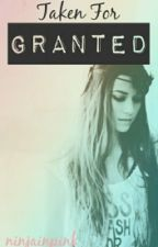 Taken For Granted by ninjainpink