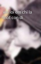 xin loi em chi la mot con di by Tangthuvien