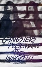 Gangsters Pretending To Be Innocent by AnonyQueenamous