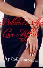 Billion Dollar Love Affair by LadyShortcake