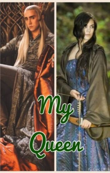 My Queen (Thranduil Love Story)