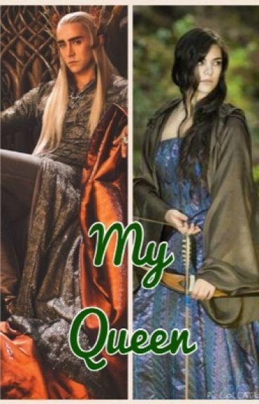 My Queen (Thranduil Love Story)