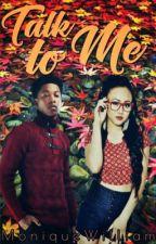 Talk to Me [Book 2] {SLOW UPDATES} by xxCancerbaby98xx