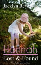 Hannah Lost And Found (Book VI) by JacklynReynolds