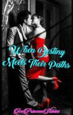 2: When Destiny Meets Their Paths(Editing) by IcePrincessStories