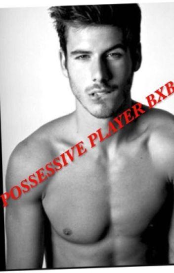 Possessive Player Boyxboy(**Slow Updates**)