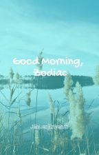 Good Morning, Zodiac by januareriyanto