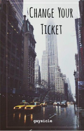 Change Your Ticket || larry